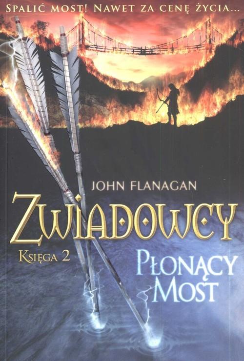 okładka Zwiadowcy. Księga 2. Płonący most, Książka | John Flanagan