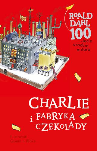 okładka Charlie i fabryka czekolady, Książka | Roald Dahl