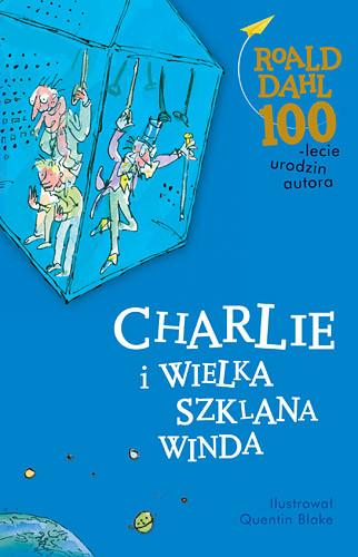 okładka Charlie i Wielka Szklana Winda, Książka | Roald Dahl