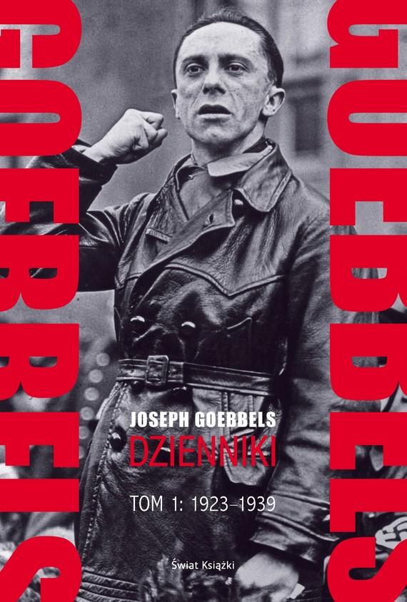 okładka Goebbels. Dzienniki. Tom 1: 1923-1939książka |  | Goebbels Joseph