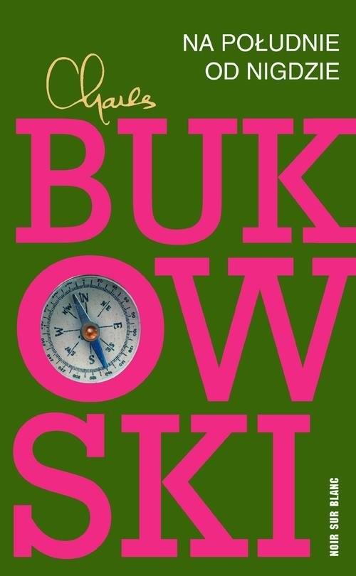okładka Na południe od nigdzie, Książka | Charles Bukowski