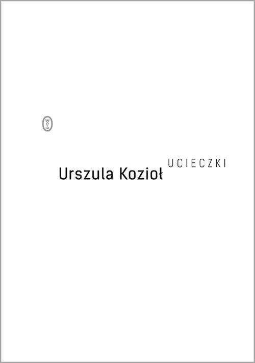 okładka Ucieczki, Książka | Urszula Kozioł