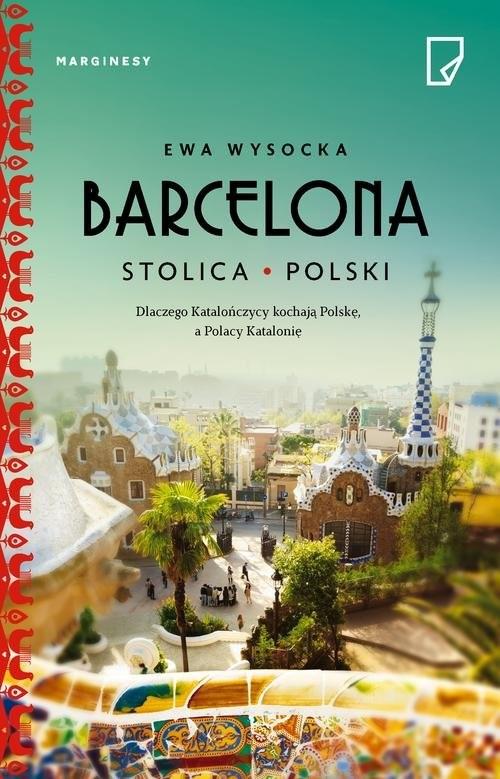 okładka Barcelona - stolica Polski, Książka | Ewa Wysocka