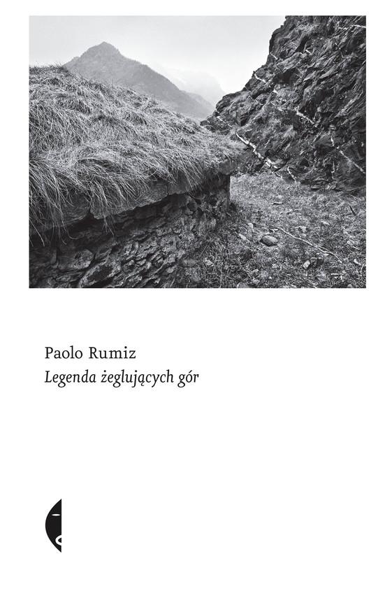 okładka Legenda żeglujących gór, Książka | Paolo Rumiz