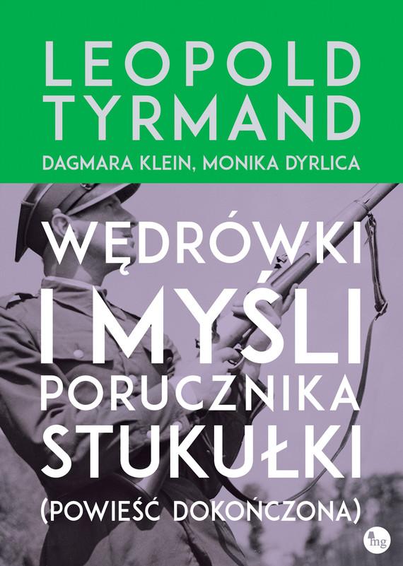 okładka Wędrówki i myśli porucznika Stukułki (powieść dokończona), Książka | Dyrlica Monika, Klein Dagmara, Tyrmand Leopold