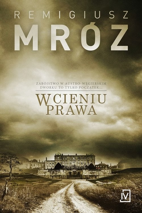 okładka W cieniu prawa, Książka | Remigiusz Mróz