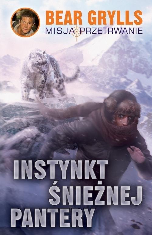 okładka Instynkt śnieżnej pantery, Książka | Bear Grylls