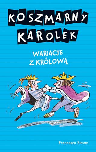 okładka Koszmarny Karolek. Wariacje z królową, Książka | Simon Francesca