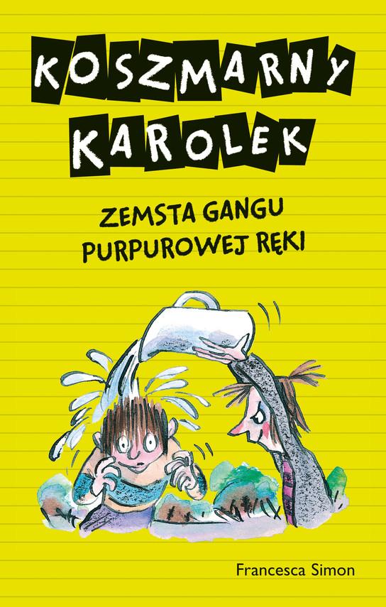 okładka Koszmarny Karolek. Zemsta Gangu Purpurowej Ręki, Książka | Simon Francesca