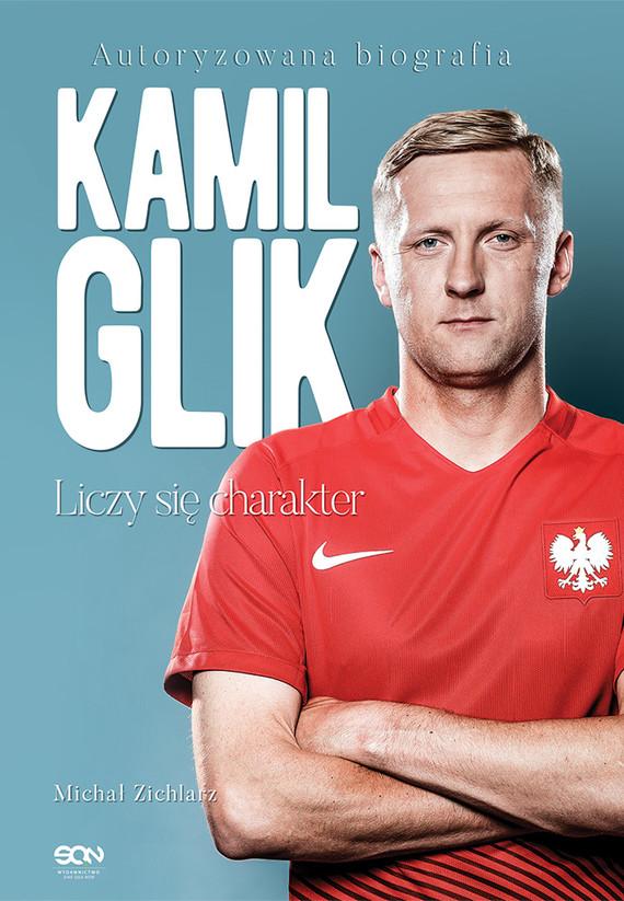 okładka Kamil Glik. Liczy się charakterksiążka |  | Michał Zichlarz