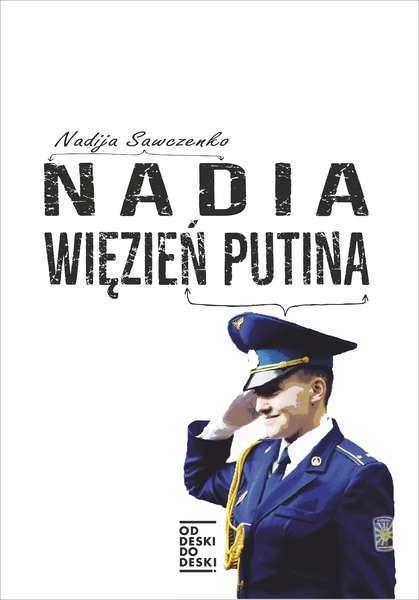 okładka Nadia, więzień Putina, Książka | Sawczenko Nadia