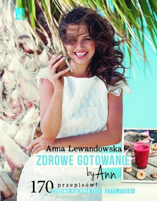 okładka Zdrowe gotowanie by Ann, Książka | Anna  Lewandowska