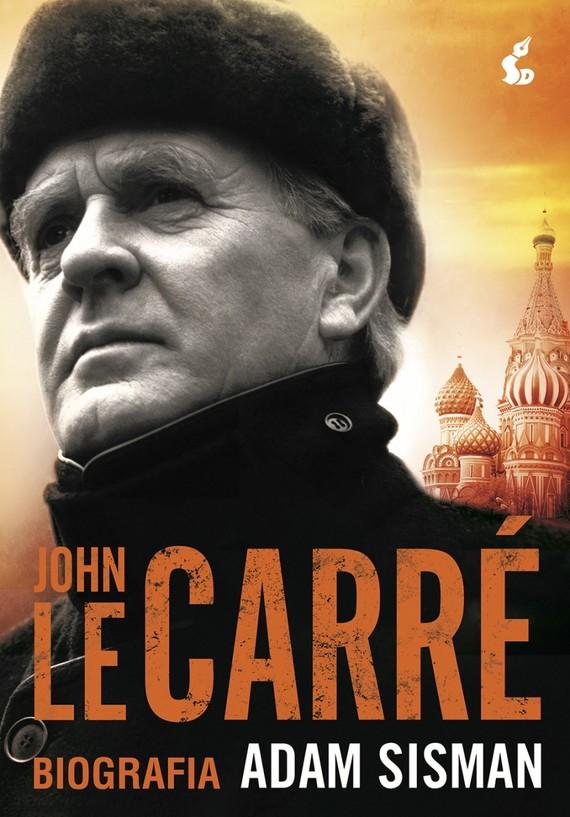okładka John le Carré. Biografia, Książka | Sisman Adam
