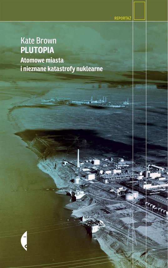 okładka Plutopia. Atomowe miasta i nieznane katastrofy nuklearneksiążka |  | Brown Kate