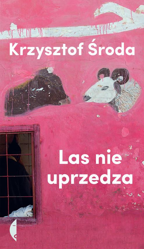okładka Las nie uprzedza, Książka   Środa Krzysztof