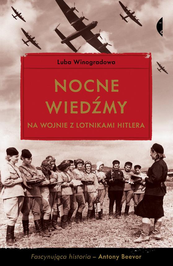 okładka Nocne wiedźmy na wojnie z lotnikami Hitlera, Książka | Luba Winogradowa