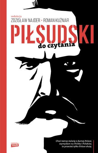 okładka Piłsudski do czytania, Książka | Zdzisław Najder, Roman Kuźniar