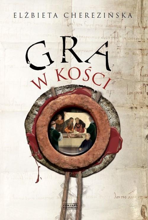 okładka Gra w kości, Książka   Cherezińska Elżbieta