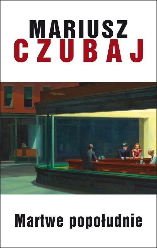 okładka Martwe popołudnie, Książka | Mariusz Czubaj