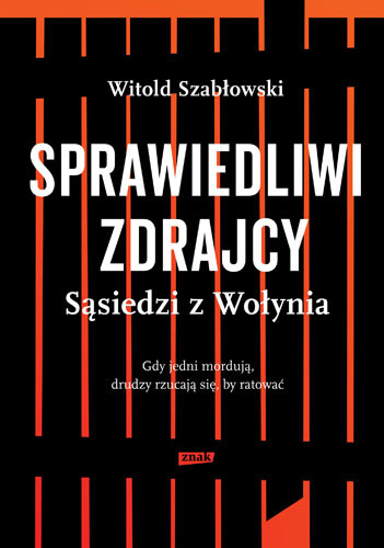 okładka Sprawiedliwi zdrajcy. Sąsiedzi z Wołynia, Książka | Szabłowski Witold
