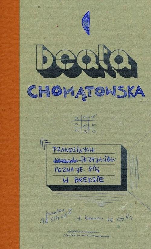 okładka Prawdziwych przyjaciół poznaje się w Bredzieksiążka      Beata Chomątowska