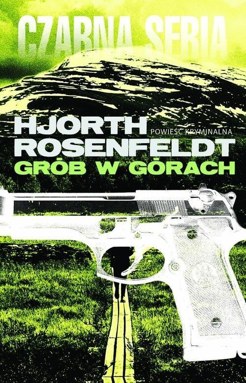 okładka Grób w górach, Książka | Hjorth Michael, Rosenfeldt Hans