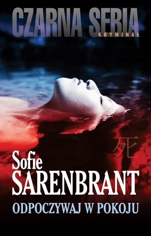 okładka Odpoczywaj w pokoju, Książka | Sofie Sarenbrant
