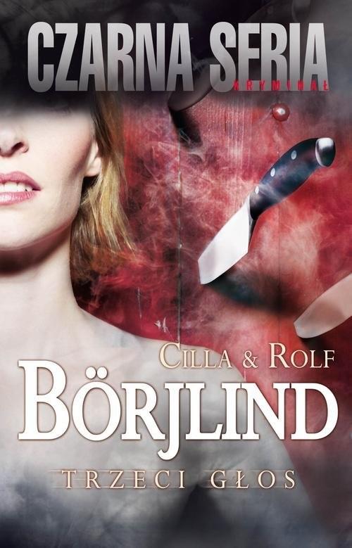 okładka Trzeci głos, Książka | Cilla Borjlind, Rolf Borjlind