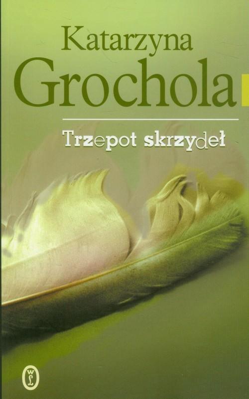 okładka Trzepot skrzydeł, Książka | Katarzyna Grochola