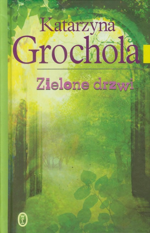 okładka Zielone drzwi, Książka | Grochola Katarzyna