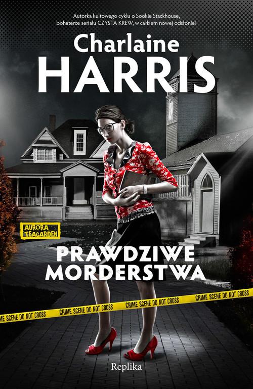 okładka Prawdziwe morderstwa. Aurora Teagarden, Książka | Charlaine Harris