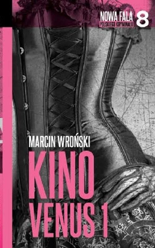 okładka Kino Venus 1, Książka | Wroński Marcin