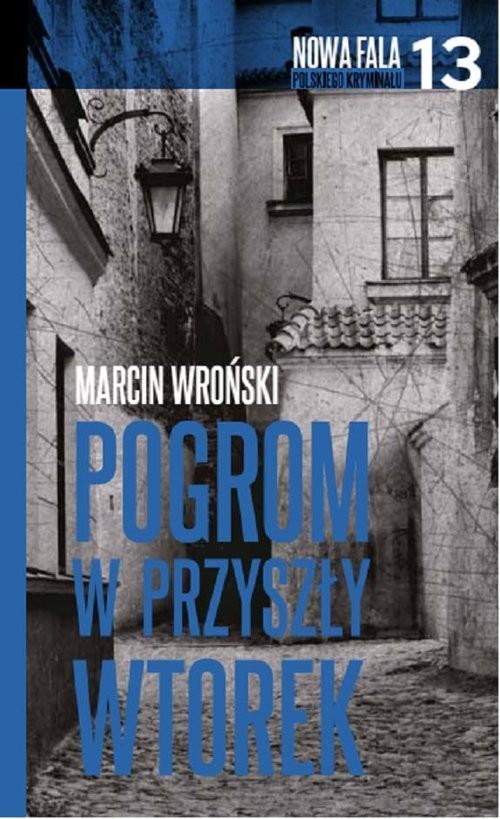 okładka Pogrom w przyszły wtorek, Książka | Wroński Marcin