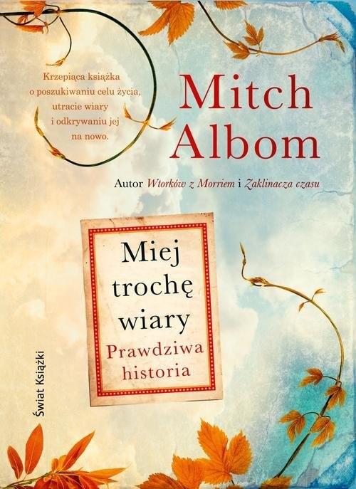okładka Miej trochę wiary, Książka | Mitch Albom