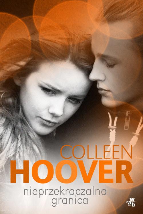okładka Nieprzekraczalna granica, Książka | Hoover Colleen