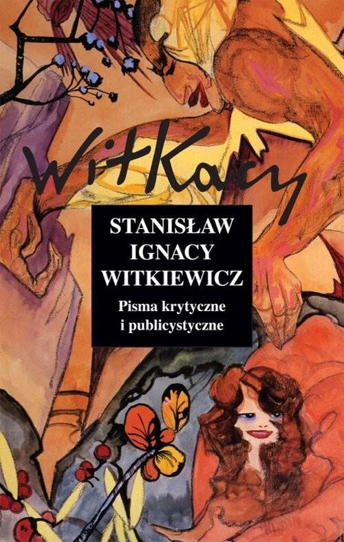 okładka Pisma krytyczne i publicystyczne. Tom 11, Książka | Stanisław Ignacy Witkiewicz