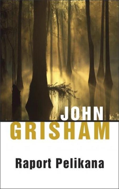 okładka Raport Pelikana, Książka | John  Grisham