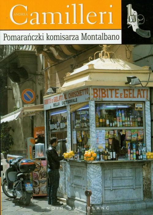 okładka Pomarańczki komisarza Montalbano, Książka   Andrea Camilleri