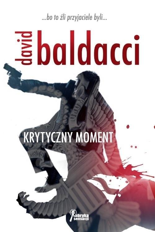 okładka Krytyczny moment, Książka | Baldacci David