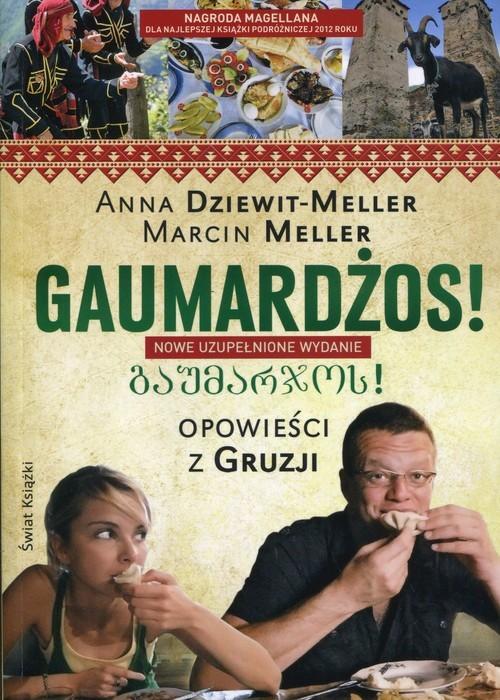 okładka Gaumardżos Opowieści z Gruzji, Książka | Anna Dziewit-Meller, Marcin Meller