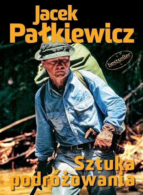 okładka Sztuka podróżowania, Książka | Jacek Pałkiewicz