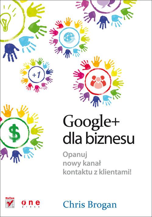okładka Google+ dla biznesu, Książka   Brogan Chris