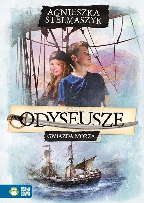 okładka Odyseusze. Tom 1. Gwiazda Morza, Książka | Stelmaszyk Agnieszka