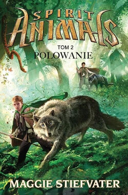 okładka Spirit Animals. Tom 2. Polowanie, Książka | Stiefvater Maggie