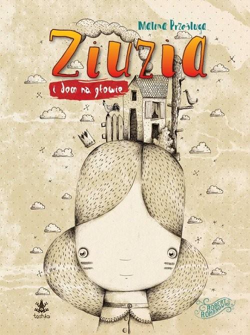 okładka Ziuzia i dom na głowie, Książka   Prześluga Malina