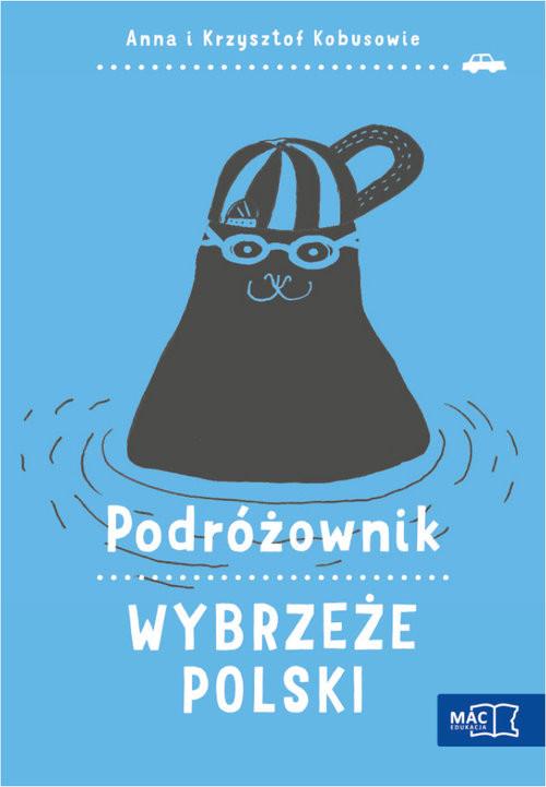 okładka Podróżownik. Wybrzeże Polski, Książka | Anna Kobus, Krzysztof Kobus
