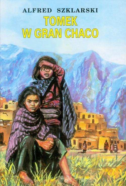 okładka Tomek w Gran Chaco, Książka   Alfred Szklarski