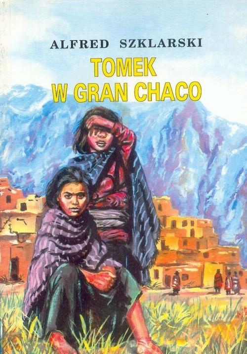 okładka Tomek w Gran Chaco, Książka | Alfred Szklarski