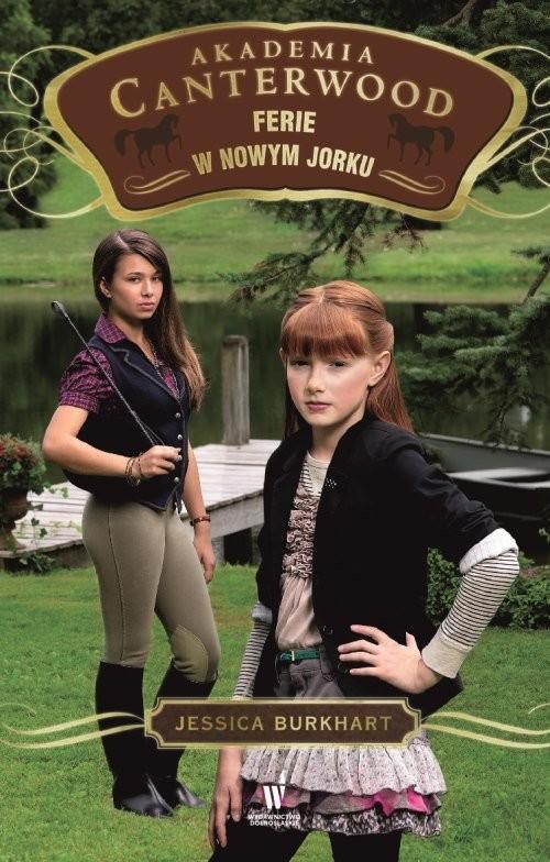 okładka Ferie w Nowym Jorku Akademia Canterwood 9, Książka | Burkhart Jessica