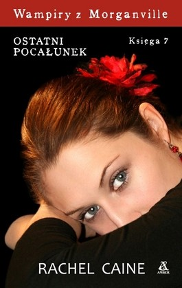 okładka Wampiry z Morganville. Księga 7. Ostatni pocałunek, Książka | Rachel Caine